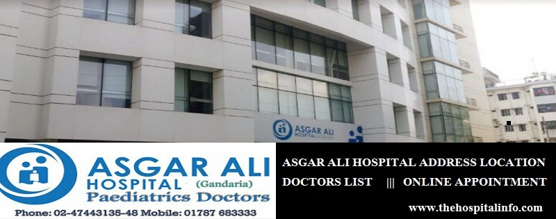 ASGAR Ali Hospital address doctor list and contacts number