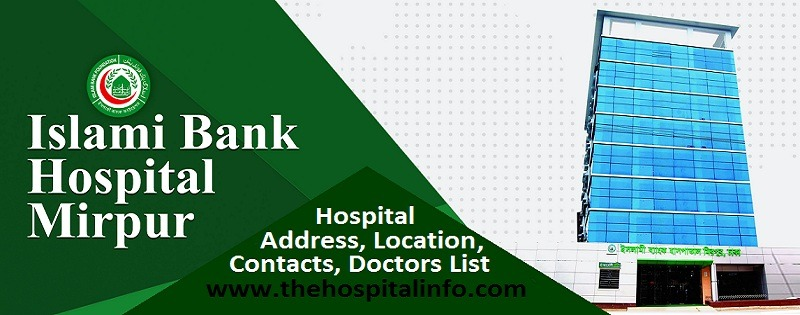 ISLAMI BANK HOSPITAL Mirpur Address contacts and doctor list