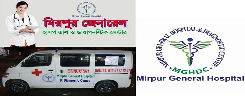 Mirpur General Hospital & Diagnostic Center address & doctors