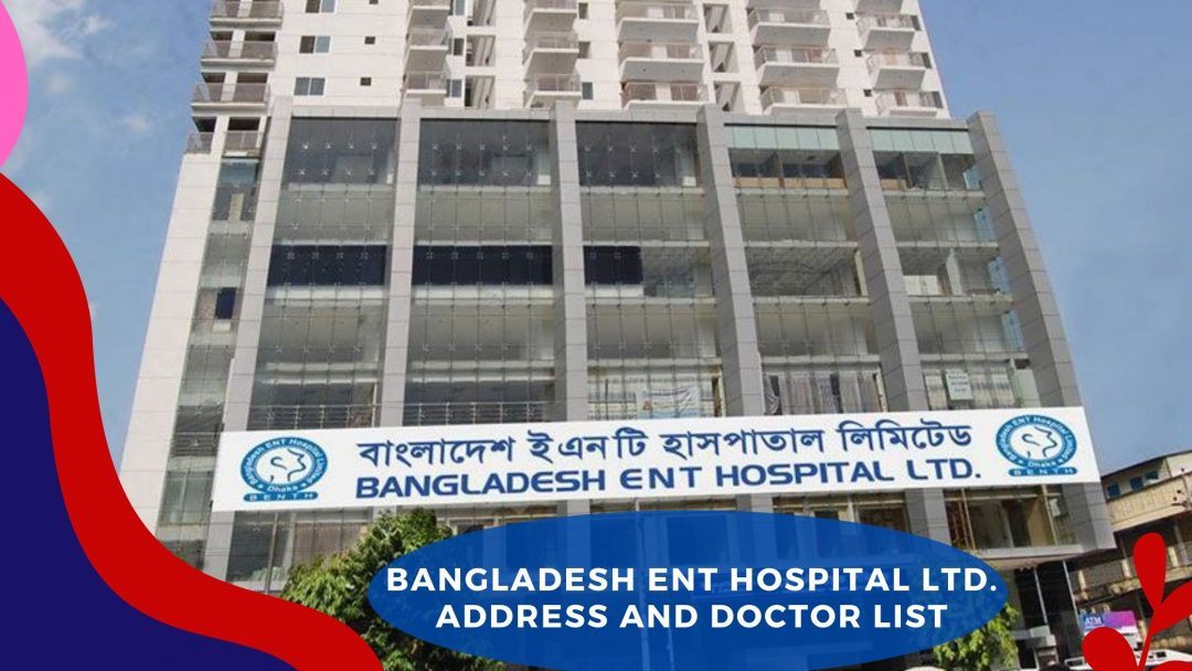 Bangladesh ENT HOSPITAL Ltd Address Doctor List And Contact