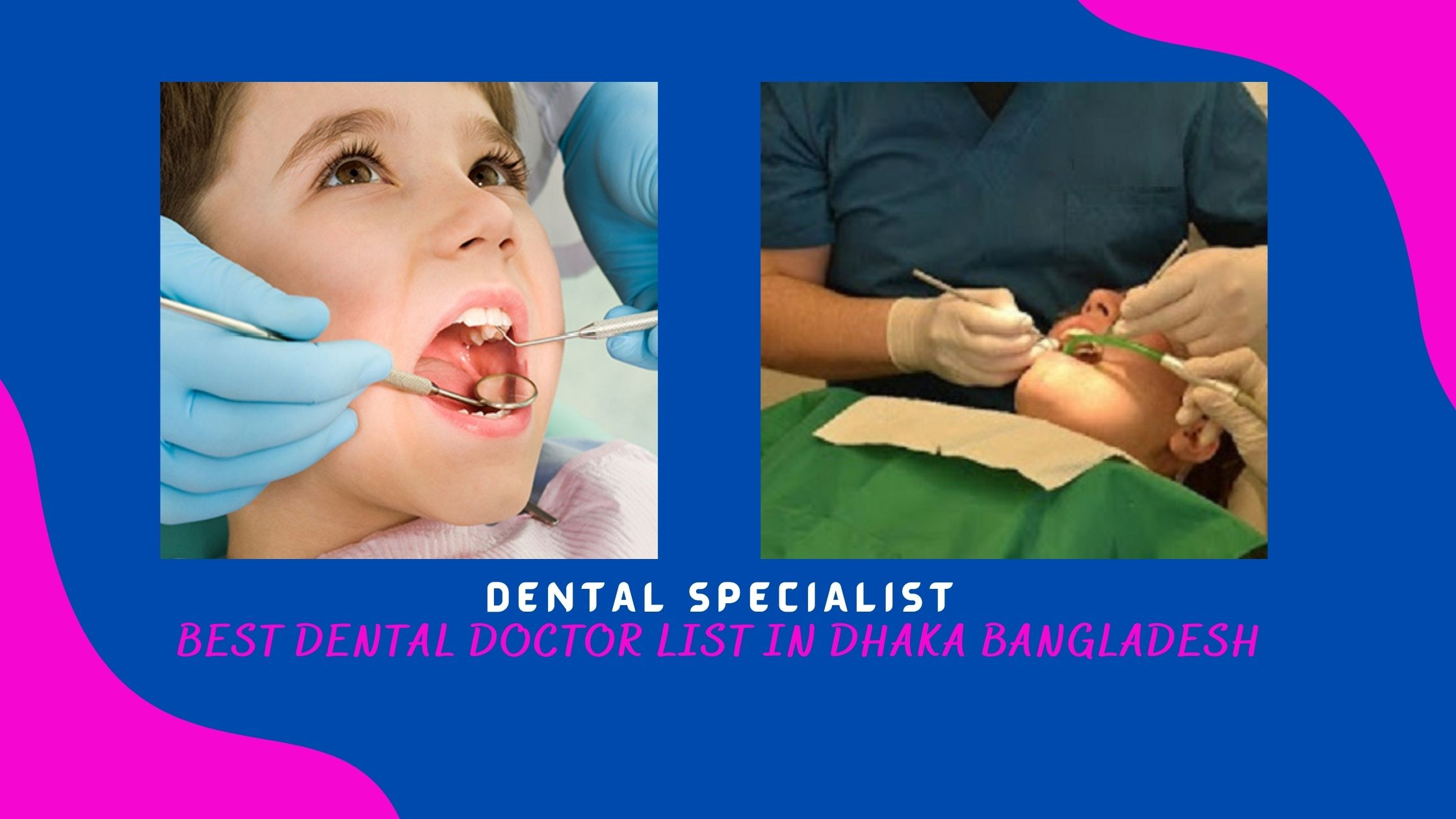 BEST Dental Doctor LIST With Consulting Address AND Contacts