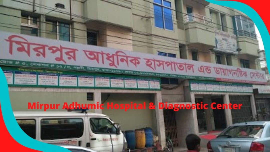 MIRPUR ADHUNIK HOSPITAL ADDRESS Doctor List & Contacts