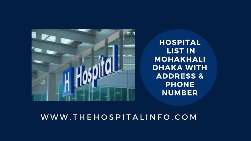 Hospital List In MOHAKHALI Dhaka WITH Address And ContactS