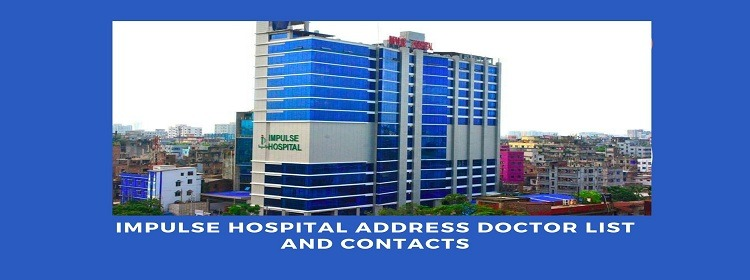 IMPULSE HOSPITAL ADDRESS DOCTOR LIST and CONTACTS