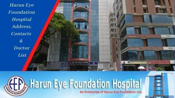 Harun Eye Foundation Hospital Address Contacts And Doctor List